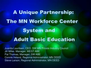 A Unique Partnership:   The MN Workforce Center 		System and  	Adult Basic Education