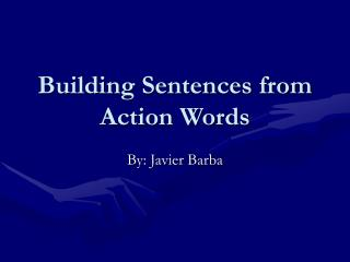 Building Sentences from Action Words