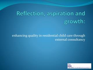 Reflection, aspiration and growth: