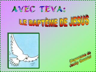 LE BAPTÊME DE JESUS
