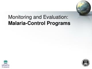 Monitoring and Evaluation: Malaria-Control Programs