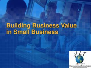 Building Business Value in Small Business