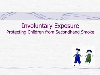 Involuntary Exposure Protecting Children from Secondhand Smoke