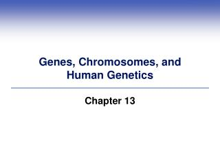 Genes, Chromosomes, and Human Genetics