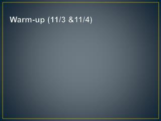 Warm-up (11/3 &11/4)