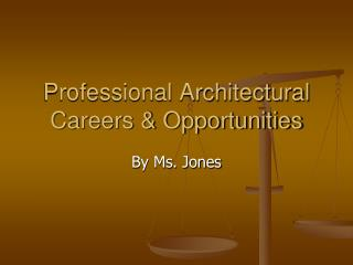 Professional Architectural Careers & Opportunities