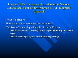 Lessons III IV: Strategy and Leadership in Various Cultural and Business Environments – An Integrated Approach