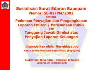 Auditorium Bina Kara – Komplek Bidakara Jakarta, 27 Februari 2003