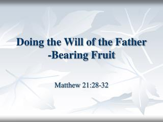 Doing the Will of the Father -Bearing Fruit