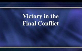 Victory in the Final Conflict
