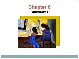 Chapter 6 Stimulants