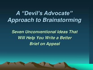 """A """"Devil's Advocate"""" Approach to Brainstorming"""
