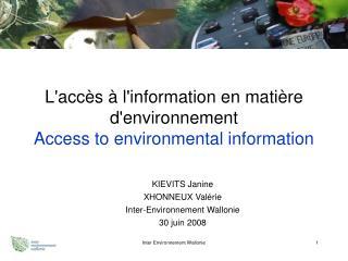 L'accès à l'information en matière d'environnement Access to environmental information