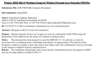 Project: IEEE 802.15 Working Group for Wireless Personal Area Networks (WPANs) Submission Title:  [DS-UWB PAR Comments R