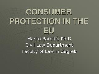 CONSUMER PROTECTION IN THE EU