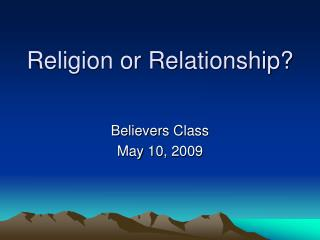 Religion or Relationship?