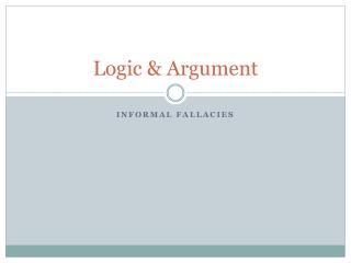 Logic & Argument