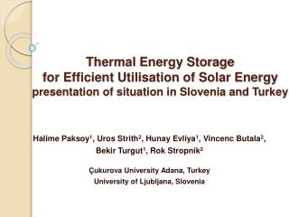 Thermal Energy Storage for Efficient Utili s ation of Solar Energy presentation of situation in Slovenia and Turkey