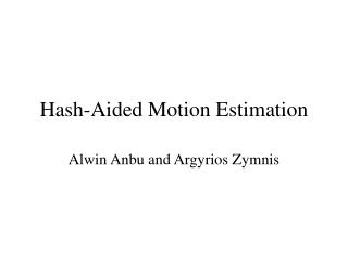 Hash-Aided Motion Estimation