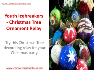 Youth Icebreakers - Christmas Tree Ornament Relay