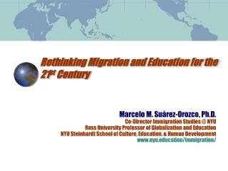 Rethinking Migration and Education for the 21 st Century