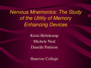 Nervous Mnemonics: The Study of the Utility of Memory Enhancing Devices