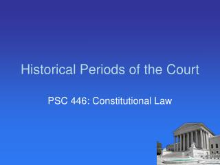 Historical Periods of the Court