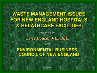 WASTE MANAGEMENT ISSUES FOR NEW ENGLAND HOSPITALS & HELATHCARE FACILITIES