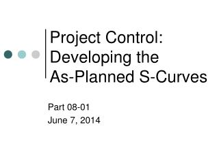 Project Control: Developing the As-Planned S-Curves