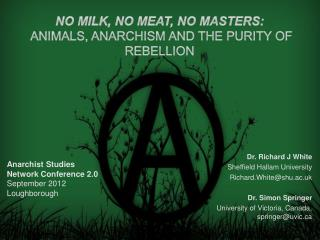 No Milk, No Meat, No Masters: Animals, Anarchism and the Purity of Rebellion