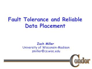 Fault Tolerance and Reliable Data Placement
