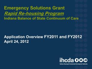 Emergency Solutions Grant Rapid Re-housing Program Indiana Balance of State Continuum of Care Application Overview FY2