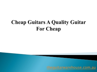 Cheap Guitars A Quality Guitar For Cheap