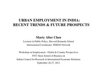 URBAN EMPLOYMENT IN INDIA: RECENT TRENDS & FUTURE PROSPECTS