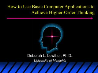 How to Use Basic Computer Applications to  Achieve Higher-Order Thinking