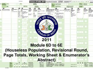 Module 6D to 6E Houseless Population, Revisional Round, Page Totals, Working Sheet  Enumerator s Abstract