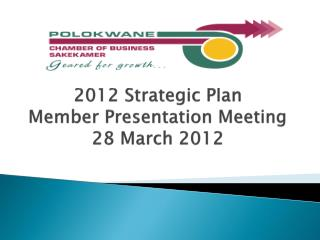 2012 Strategic Plan  Member Presentation Meeting  28 March 2012