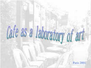 Cafe as a laboratory of art