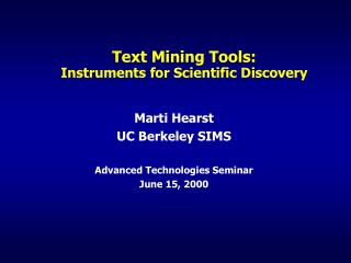 Text Mining Tools: Instruments for Scientific Discovery
