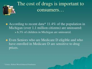 The cost of drugs is important to consumers…