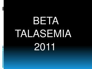 BETA TALASEMIA 2011