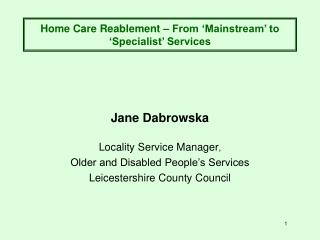 Home Care Reablement – From 'Mainstream' to 'Specialist' Services