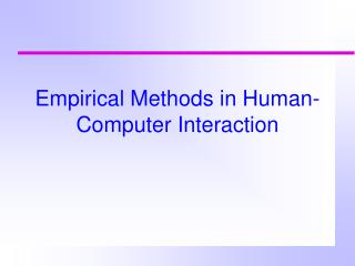 Empirical Methods in Human-Computer Interaction