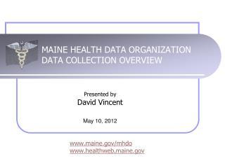 MAINE HEALTH DATA ORGANIZATION DATA COLLECTION OVERVIEW