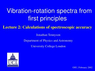 Vibration-rotation spectra from first principles Lecture 2: Calculations of spectroscopic accuracy