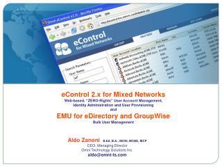 Aldo Zanoni B.Ed, B.A., MCNI, MCNE, MCP CEO, Managing Director Omni Technology Solutions Inc. aldo@omni-ts.com