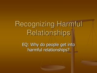 Recognizing Harmful Relationships