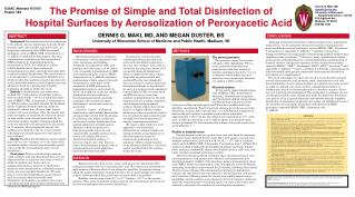 The Promise of Simple and Total Disinfection of Hospital Surfaces by Aerosolization of Peroxyacetic Acid DENNIS G. MAKI,