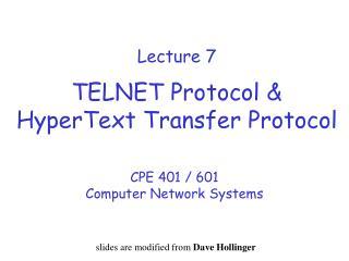 Lecture 7 TELNET Protocol & HyperText Transfer Protocol