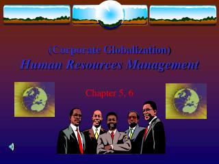 (Corporate Globalization) Human Resources Management